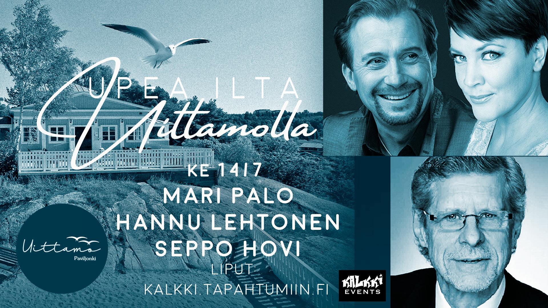 Upea ilta Uittamolla: Mari Palo, Hannu Lehtonen & Seppo Hovi