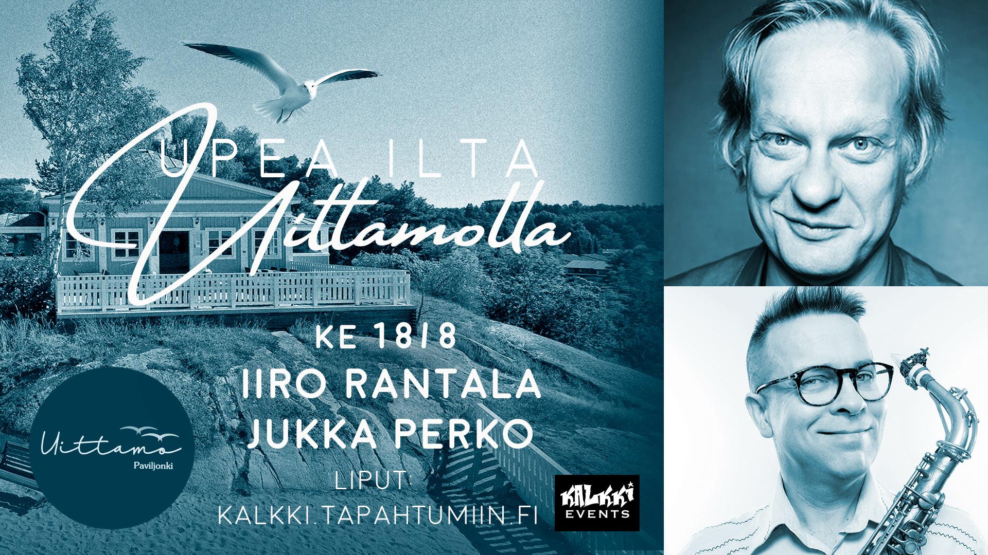 Upea ilta Uittamolla: Iiro Rantala & Jukka Perko