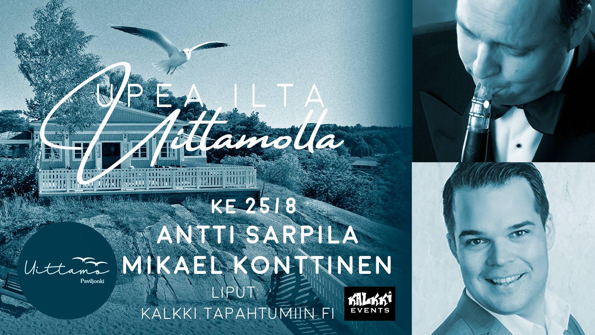 Upea ilta Uittamolla:  Antti Sarpila & Mikael Konttinen