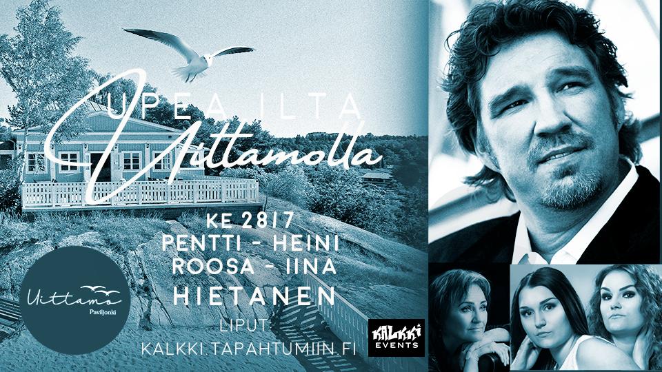 Upea ilta Uittamolla: Pentti, Heini, Roosa ja Iina Hietanen